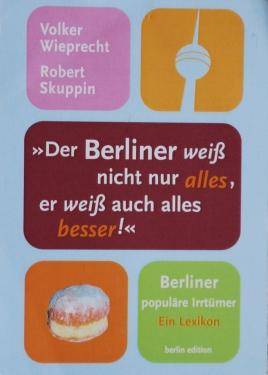 Der Berliner weiß nicht nur alles, er weiß auch alles besser!