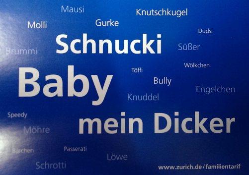 Schnucki, Baby, mein Dicker